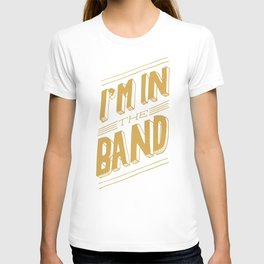 I'm in the band T-shirt