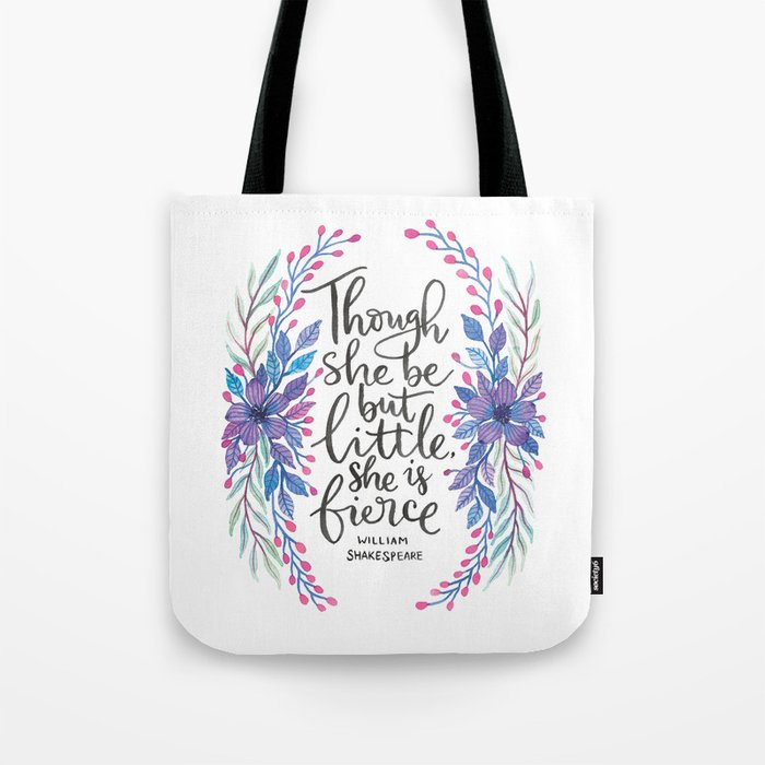 Though She Be But Little - Shakespeare Quote Tote Bag