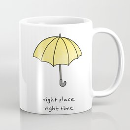Right place, right time black version Coffee Mug