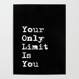 Your Only Limit is You - Motivational Typography Saying Poster