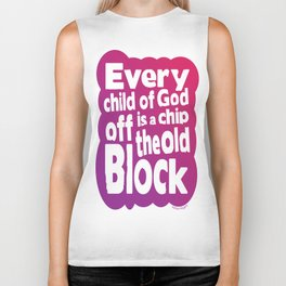 Every child of God is a chip off the old block Biker Tank