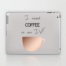 I need coffee in an IV! Laptop & iPad Skin