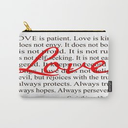 Love is Patient, Love is Kind. Carry-All Pouch