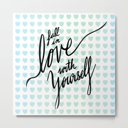 Fall in Love with Yourself hearts Metal Print
