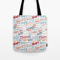 nope Tote Bags featuring Nope by Sam Magee