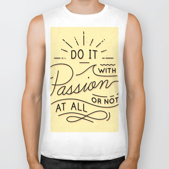 Do it with passion or not at all Biker Tank