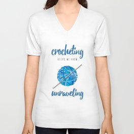 Crocheting Keeps Me From Unraveling Crafter's Unisex V-Neck