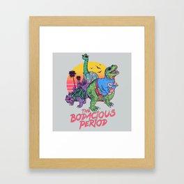 The Bodacious Period Framed Art Print