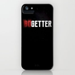 Become a Go Getter iPhone Case