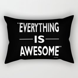 Everything Is Awesome Rectangular Pillow