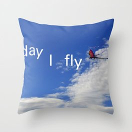 Today I fly  Throw Pillow