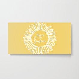 You're my Sunflower (Yellow/White) Metal Print