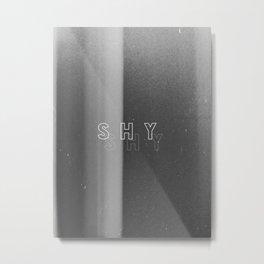 Shy Metal Print