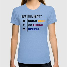 Be Happy Drink Beer Go Hiking Design T-shirt