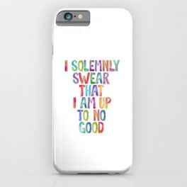 I SOLEMNLY SWEAR THAT I AM UP TO NO GOOD rainbow watercolor iPhone Case