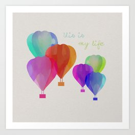 This Is My Life Art Print