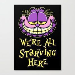 We're all starving Canvas Print