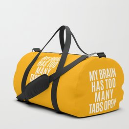 My Brain Has Too Many Tabs Open (Orange) Duffle Bag