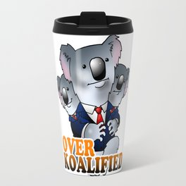 Over Koalified Travel Mug