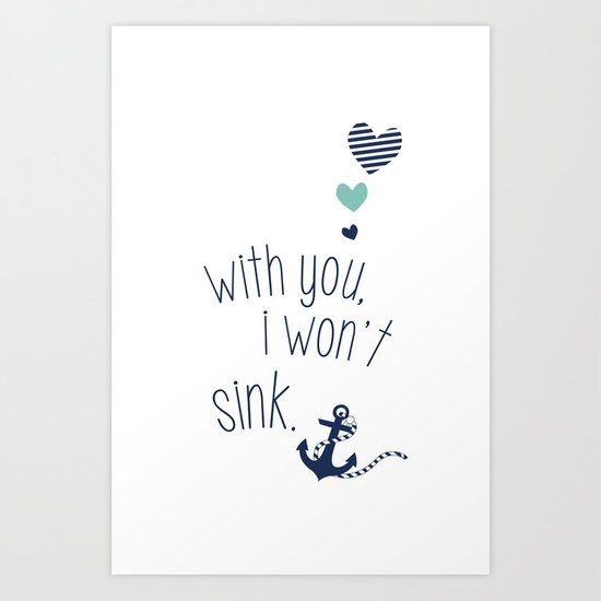With You I Wont Sink Art Print