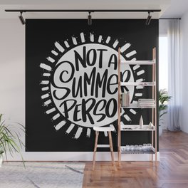 Not A Summer Person Wall Mural