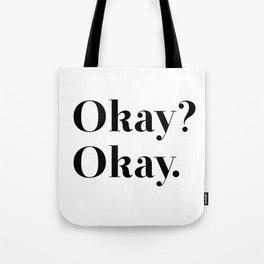 Okay? Okay. Tote Bag