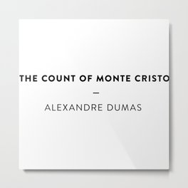 The Count of Monte Cristo  —  Alexandre Dumas Metal Print