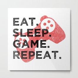 Eat. Sleep. Game. Repeat. T Shirt Gamer TShirt Video Game Shirt Eat Sleep Repeat Gift Idea Metal Print