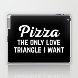Pizza Love Triangle Funny Quote Laptop & iPad Skin
