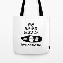 Lonely Old Fat Man - Johnny Tote Bag