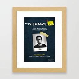 Tolerance Poster Framed Art Print