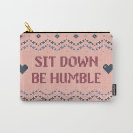Sit Down Be Humble - Peach Carry-All Pouch