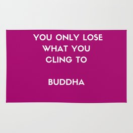 Buddha inspiration quotes - You only lose what you cling to Rug