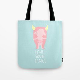 Love your fears Tote Bag