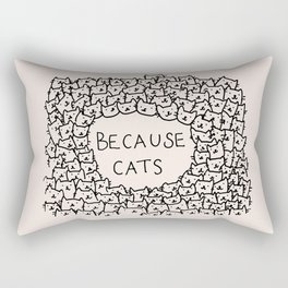 Because cats Rectangular Pillow