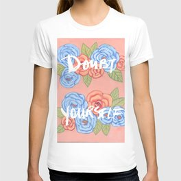 Doubt Yourself - Motivational Illustration T-shirt