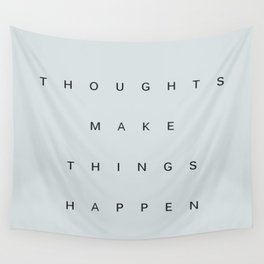 """""""THOUGHTS MAKE THINGS HAPPEN"""" BY ROBERT DALLAS Wall Tapestry"""