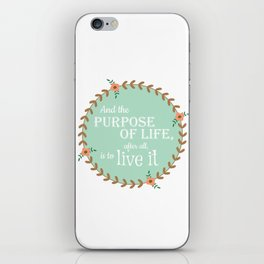 The Purpose of Life, Eleanor Roosevelt iPhone Skin