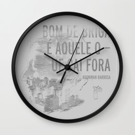 Bom De Briga - Adoniran Barbosa Wall Clock
