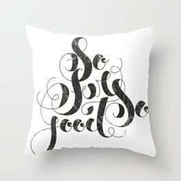 So Far So Good Throw Pillow