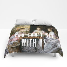 You Can't Sit With Us Comforters