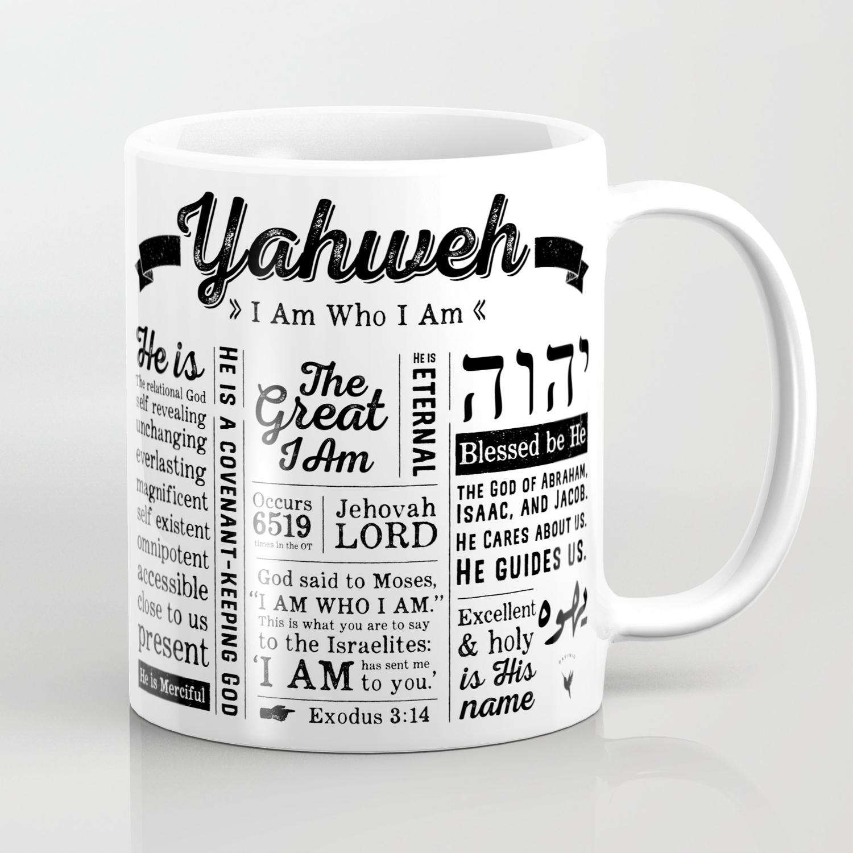 YAHWEH - I AM Who I Am - Names of God Coffee Mug
