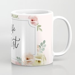 Live Life to the Fullest Coffee Mug