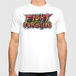 Fight Like a Christian T-shirt