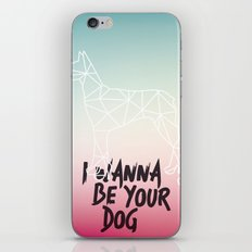 I Wanna Be Your Dog iPhone & iPod Skin