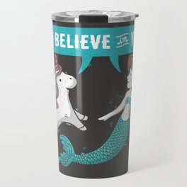 I Believe In You Travel Mug