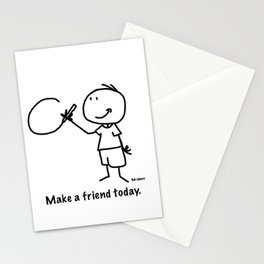 Make a friend today. Stationery Cards