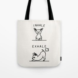 Inhale Exhale Chihuahua Tote Bag