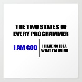 The two states of every programmer Art Print