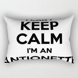 I cant keep calm I am an ANTIONETTE Rectangular Pillow